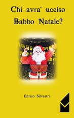 Libro Chi avrà ucciso Babbo Natale? Enrico Silvestri
