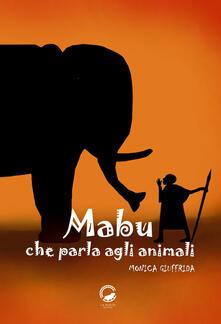 Camfeed.it Mabu che parla agli animali. Ediz. illustrata Image