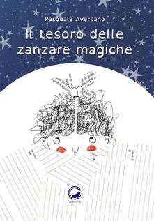 Il tesoro delle zanzare magiche - Pasquale Aversano - copertina