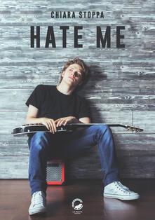Hate me - Chiara Stoppa - copertina
