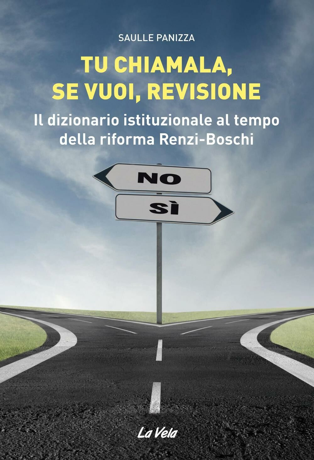 Tu chiamala, se vuoi, revisione. Il dizionario istituzionale al tempo della riforma Renzi-Boschi