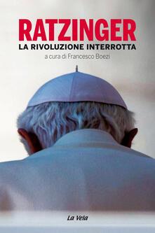 Criticalwinenotav.it Ratzinger. La rivoluzione interrotta Image