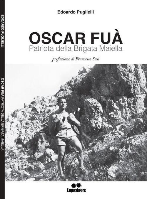 Oscar Fua'. Patriota della brigata Maiella