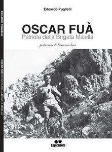 Oscar Fua'. Patriota della brigata Maiella - Edoardo Puglielli - copertina