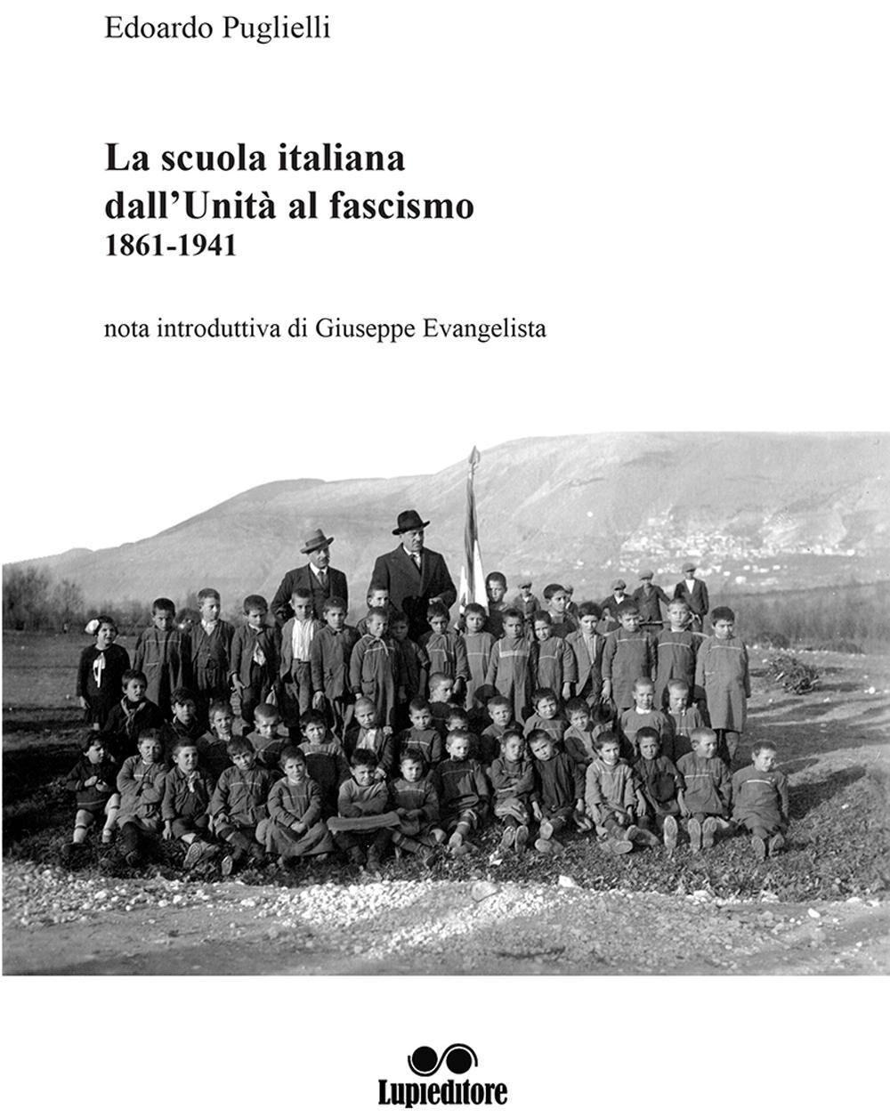 La scuola italiana dall'Unità al fascismo (1861-1941)