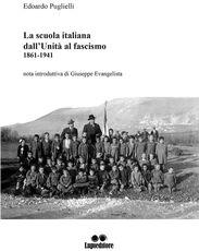 Libro La scuola italiana dall'Unità al fascismo (1861-1941) Edoardo Puglielli