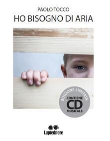 Ho bisogno di aria. Con CD-Audio - Paolo Tocco - copertina