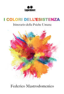 I colori dell'esistenza - Federico Mastrodomenico - copertina