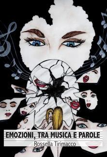 Emozioni, tra musica e parole - Rossella Tirimacco - copertina
