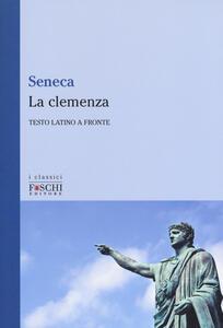 La clemenza. Testo latino a fronte