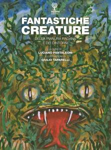 Fantastiche creature della pianura padana e dei dintorni