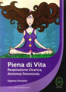 Voluntariadobaleares2014.es Piena di vita. Respirazione ovarica, alchimia femminile. Image