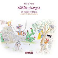 Agata allegra e le masserie fortificate-Agata allegra and the fortified masserie. Ediz. illustrata. Vol. 6.pdf