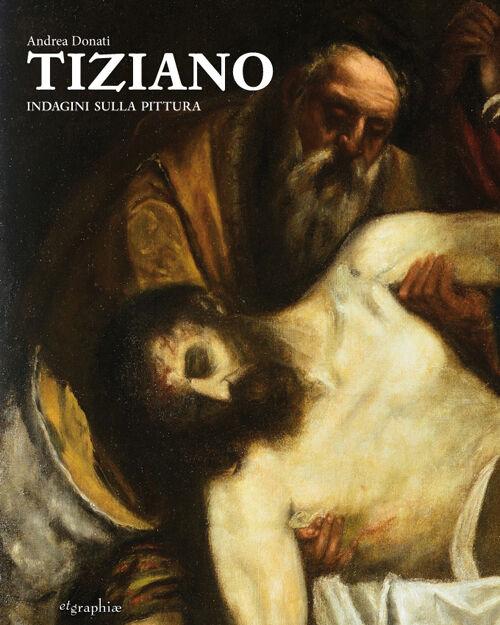 Tiziano. Indagini sulla pittura
