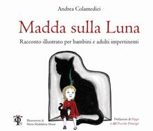 Voluntariadobaleares2014.es Madda sulla luna. Racconto illustrato per bambini e adulti impertinenti Image
