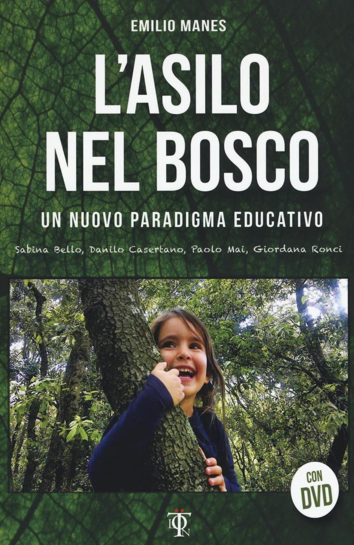 L' asilo nel bosco. Un nuovo paradigma educativo. Con DVD