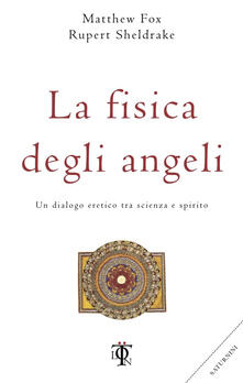 Antondemarirreguera.es La fisica degli angeli. Un dialogo eretico tra scienza e spirito Image