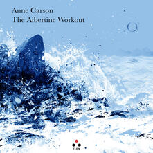 The Albertine workout. Testo inglese a fronte - Anne Carson - copertina