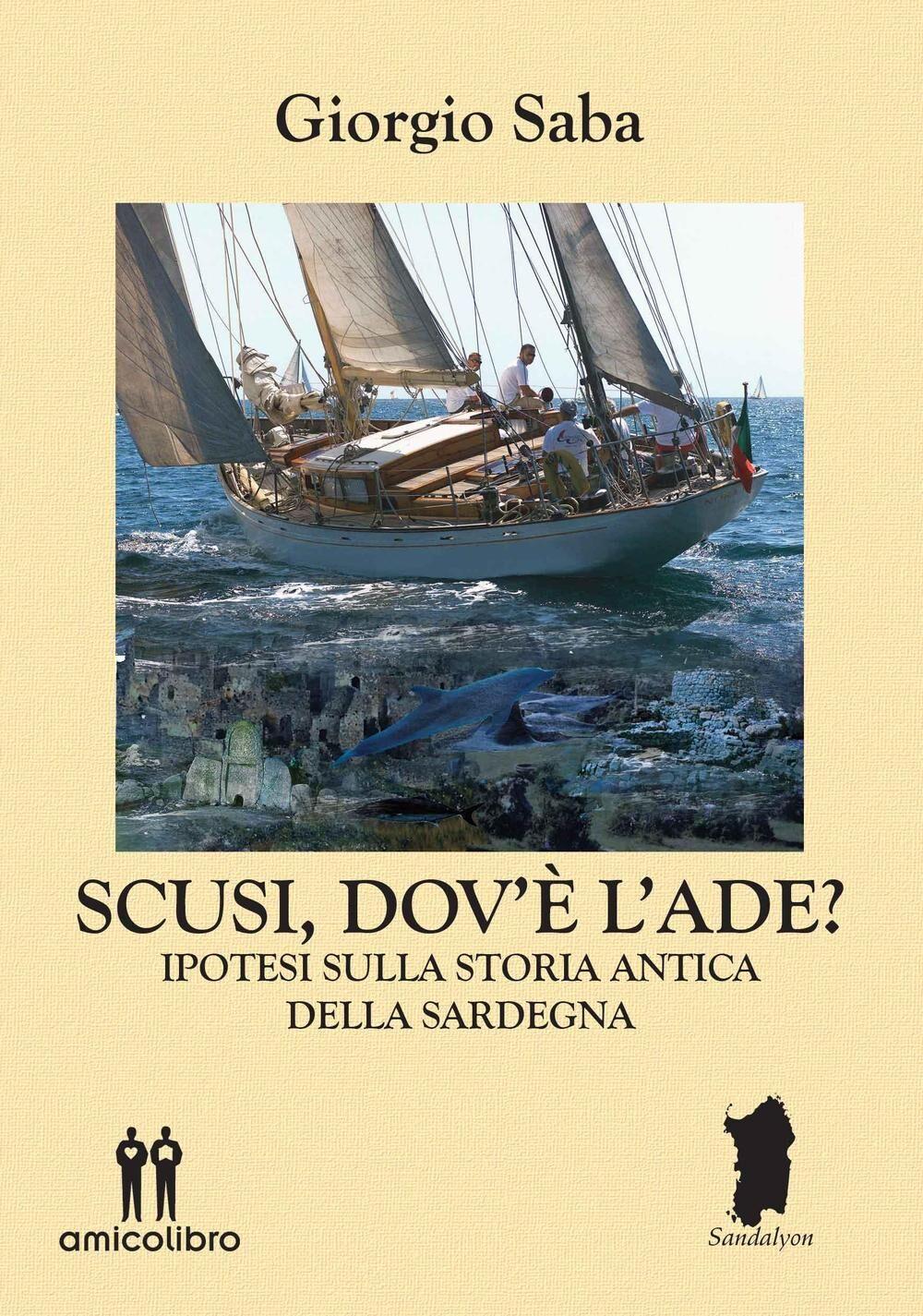 Scusi, dov'è l'Ade? Ipotesi sulla storia antica della Sardegna