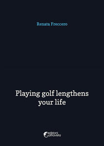 Playing golf lengthens your life