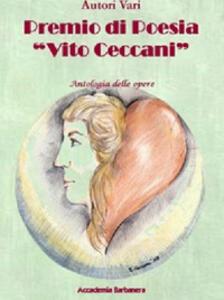 Premio di poesia «Vito Ceccani». Antologia delle opere