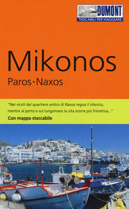 Mikonos, Paros, Naxos. Con mappa. Ediz. a colori