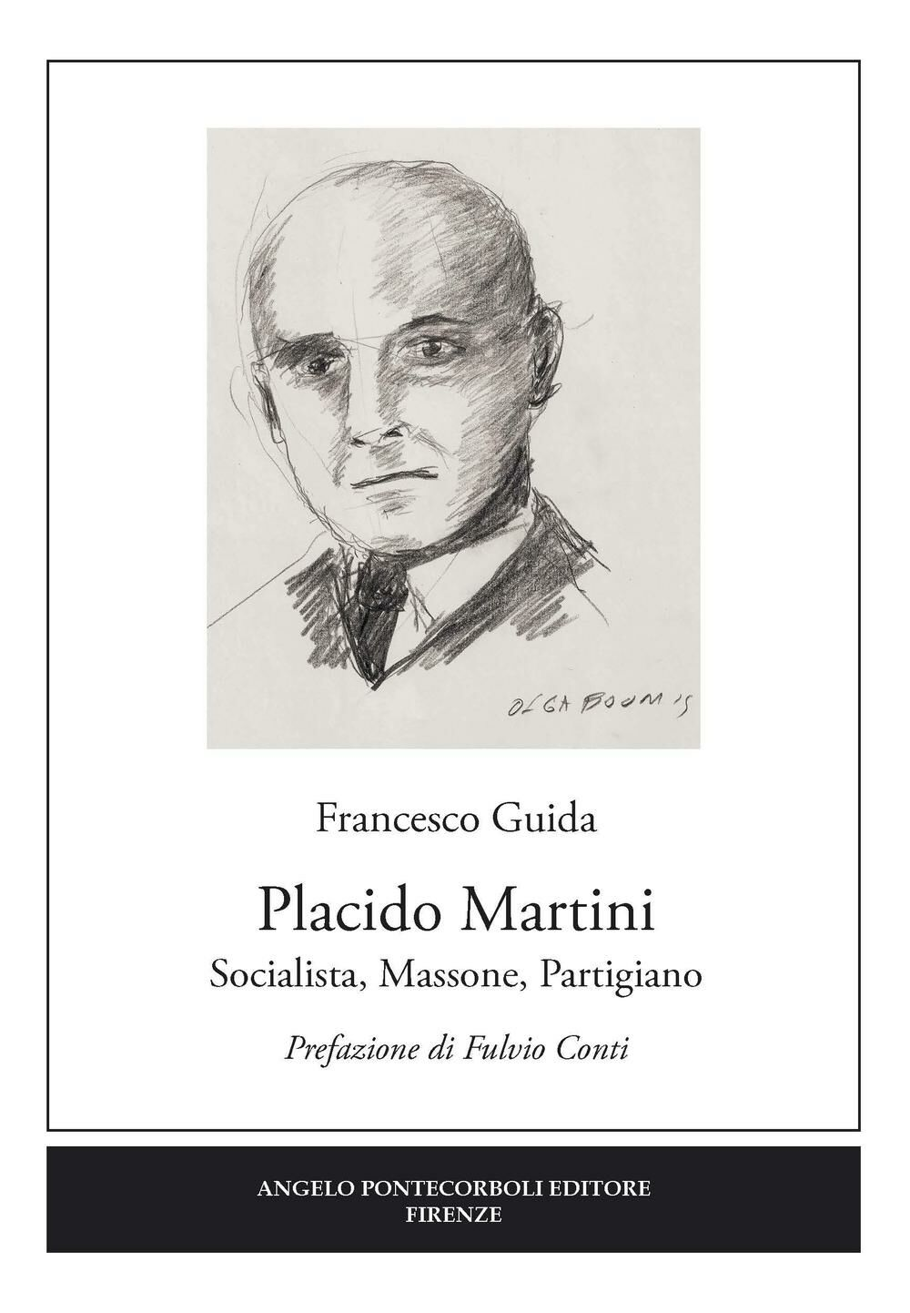 Placido Martini. Socialista, massone, partigiano
