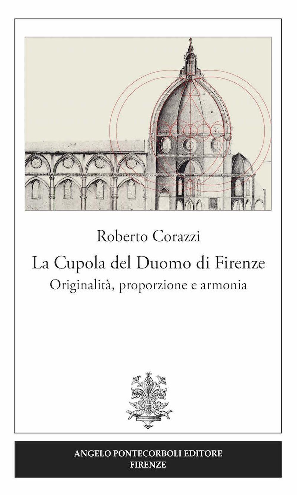 La cupola del duomo di Firenze. Originalità, proporzione e armonia