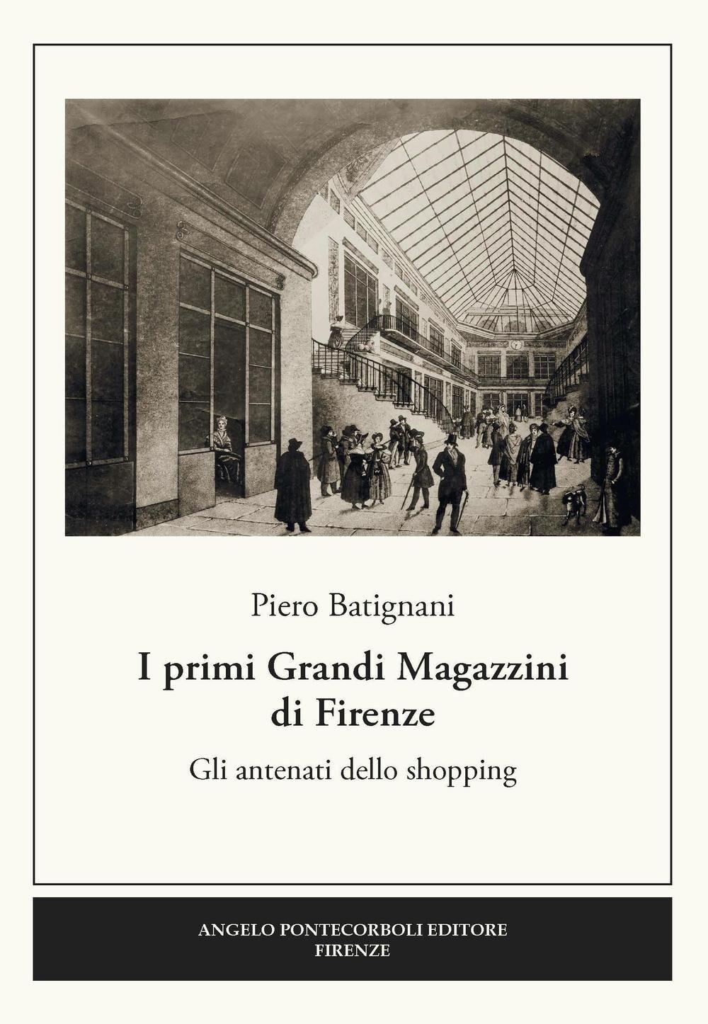 I primi grandi magazzini di Firenze. Gli antenati dello shopping