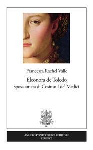 Eleonora de Toledo sposa amata di Cosimo I de' Medici