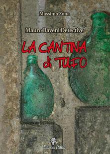 La cantina di tufo. Mauro Baveni Detective - Massimo Zona - copertina