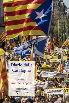 Diario dalla Catalogna. Nuova ediz. - Andrea Lapponi - copertina