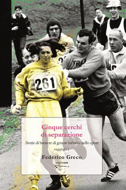 Cinque cerchi di separazione. Storie di barriere di genere infrante nello  sport. Nuova ediz. - Federico Greco - Libro - PaginaUno - Saggistica | IBS