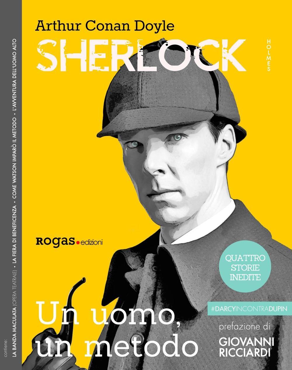 Sherlock Holmes. Un uomo, un metodo