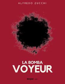 La bomba voyeur - Alfredo Zucchi - copertina