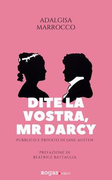 Dite la vostra, Mr. Darcy. Pubblico e privato in Jane Austen.pdf