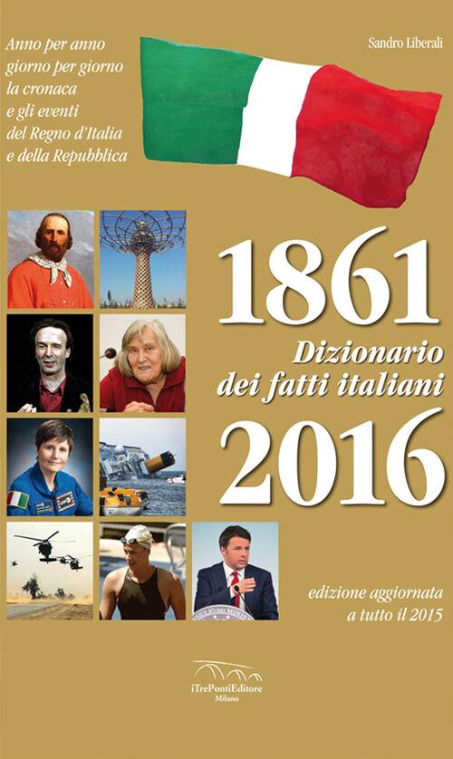 Dizionario dei fatti italiani 1861-2016