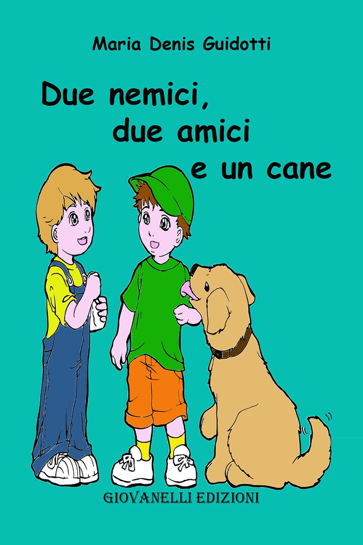Due nemici, due amici e un cane