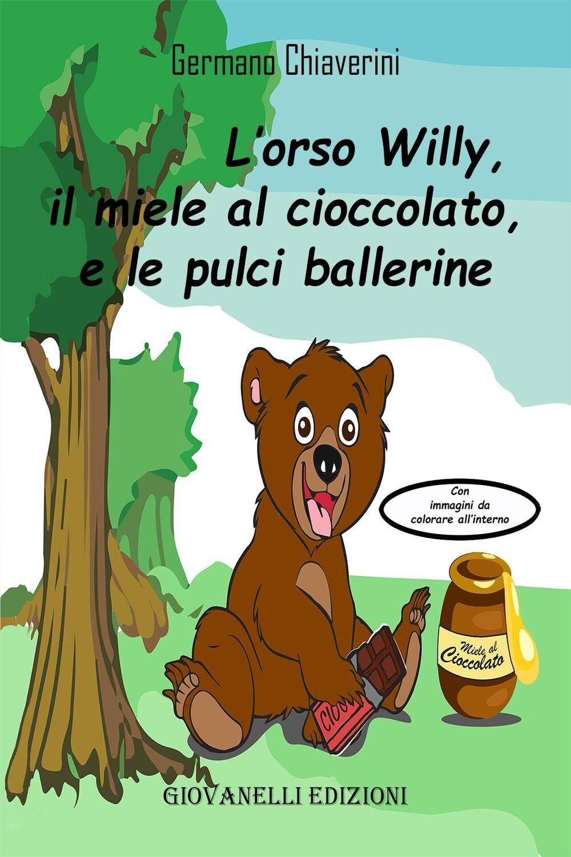 L' orso Willy, il miele al cioccolato e le pulci ballerine
