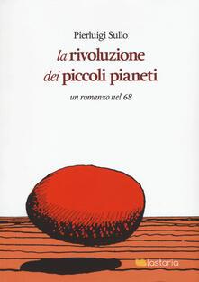 Warholgenova.it La rivoluzione dei piccoli pianeti. Un romanzo nel '68 Image