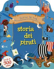 Scrivi la tua storia dei pirati. Con adesivi.pdf