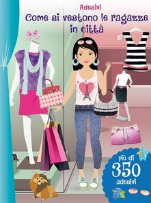 Come si vestono le ragazze in città. Con adesivi.pdf
