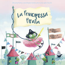 Promoartpalermo.it La principessa pirata. Ediz. a colori Image