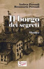 Libro Il borgo dei segreti Andrea Perondi Rosamaria Perondi