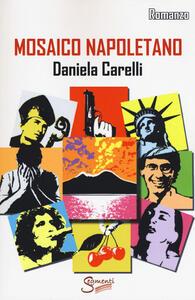 Mosaico napoletano - Daniela Carelli - copertina