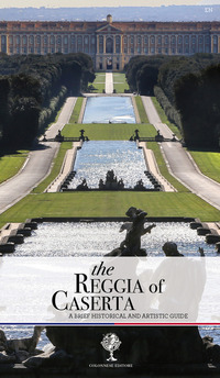 The The Reggia of Caserta. A brief historical and artistic guide - Pesce Giuseppe Rizzo Rosaria - wuz.it