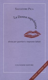 La La donna napoletana. Divisa per quartieri e impronte labiali. Ediz. italiana e inglese - Pica Salvatore - wuz.it