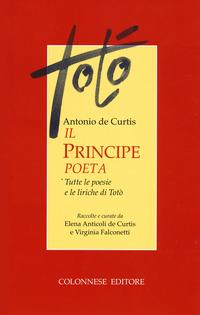 Il Il principe poeta. Tutte le poesie e le liriche di Totò - Totò - wuz.it