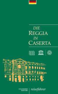 Die Die Reggia in Caserta. Reiseführer - Pesce Giuseppe Rizzo Rosaria - wuz.it