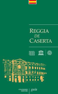 Reggia de Caserta. Guía - Pesce Giuseppe Rizzo Rosaria - wuz.it